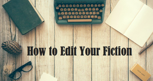 How to edit your fiction